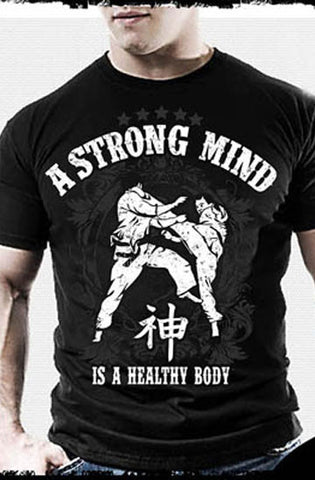 T-Shirt (A Strong Mind is a Healthy Body) for Martial Artists