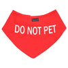 Friendly Dog Collars DO NOT PET Dog Bandana