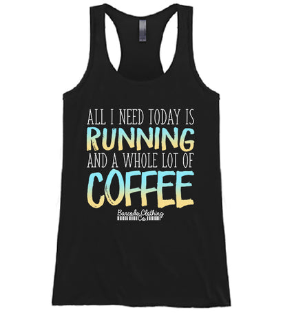 All I Need Today Running Coffee