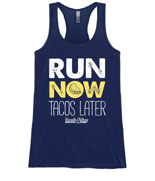 Run Now Tacos Later