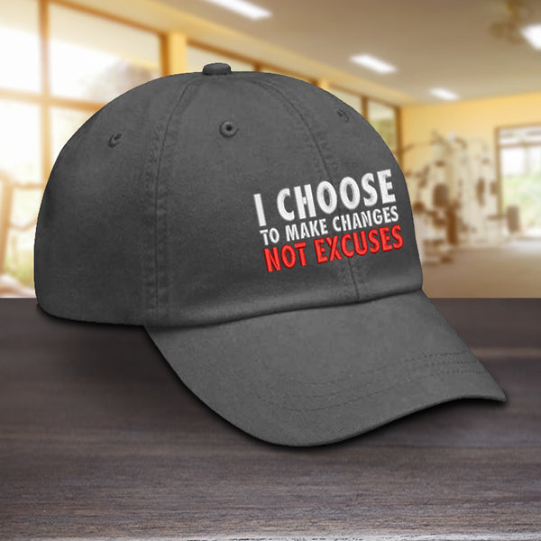 I Choose To Make Changes Hat
