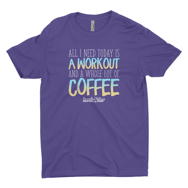 All I Need Today Is Workout Coffee