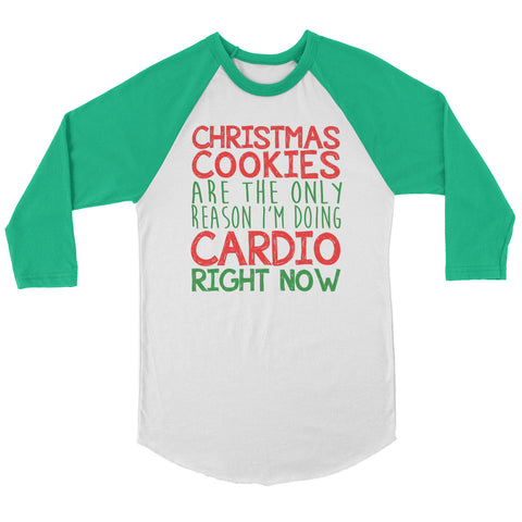 Christmas Cookies Are The Only Reason Raglan