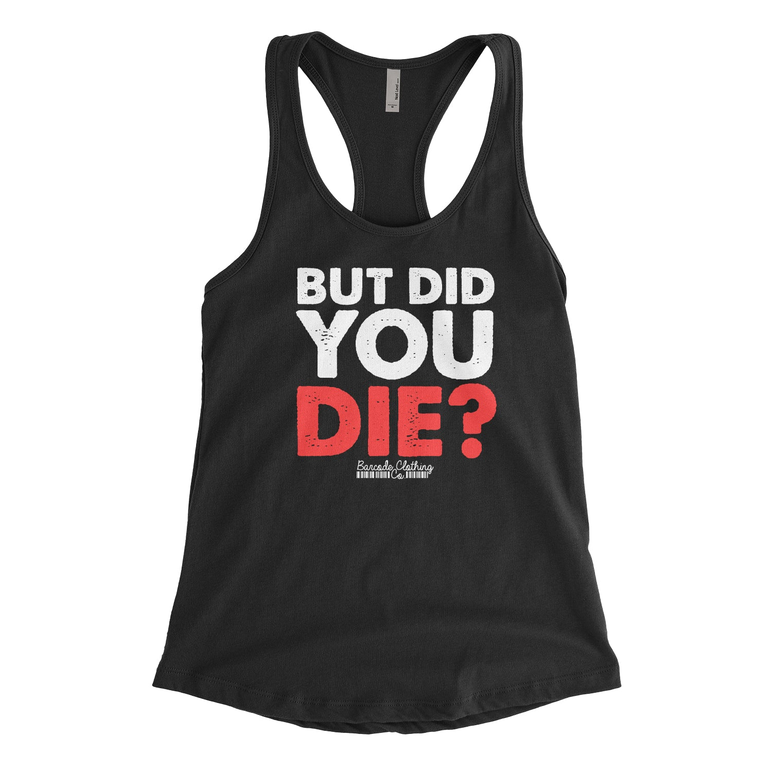 0002e10aa3637 But Did You Die – Barcode Clothing Co