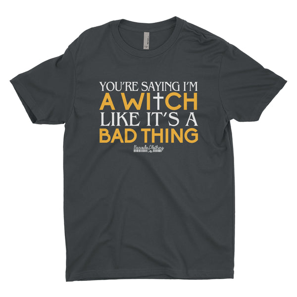 You're Saying I'm A Witch Like