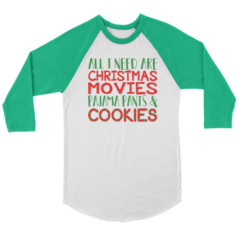 All I Need Are Christmas Movies Raglan