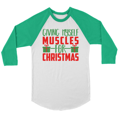 Giving Myself Muscles For Christmas Raglan