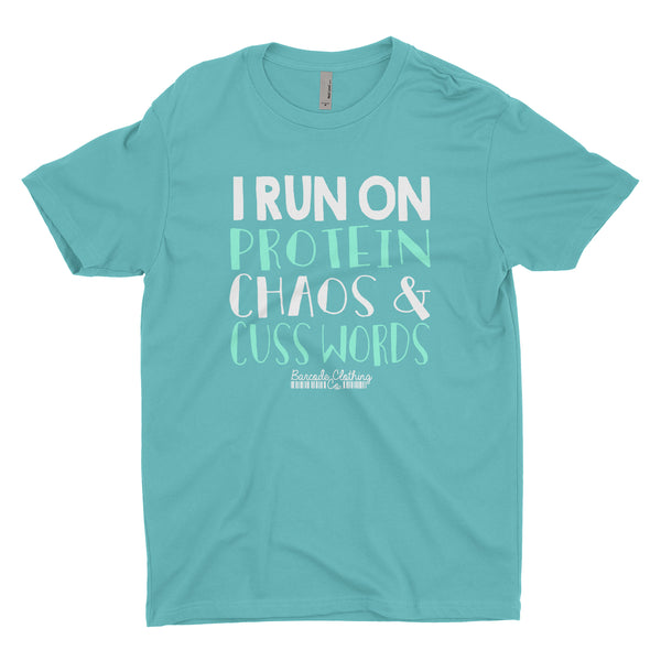 I Run On Protein Chaos and Cuss Words