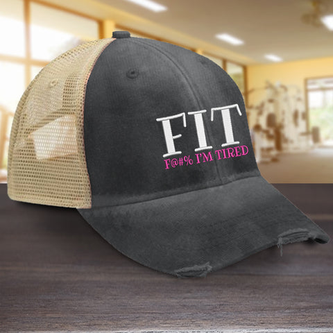 FIT - F I'm Tired Hat