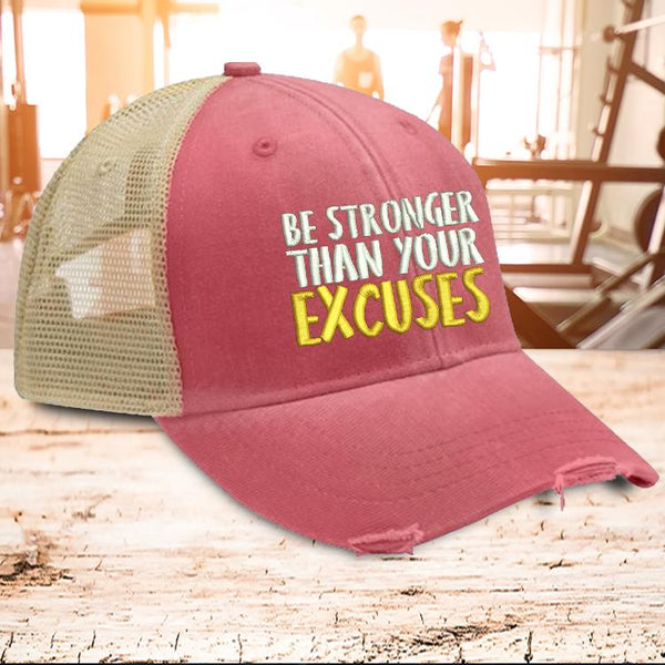 Hat - Be Stronger Than Your Excuses Hat