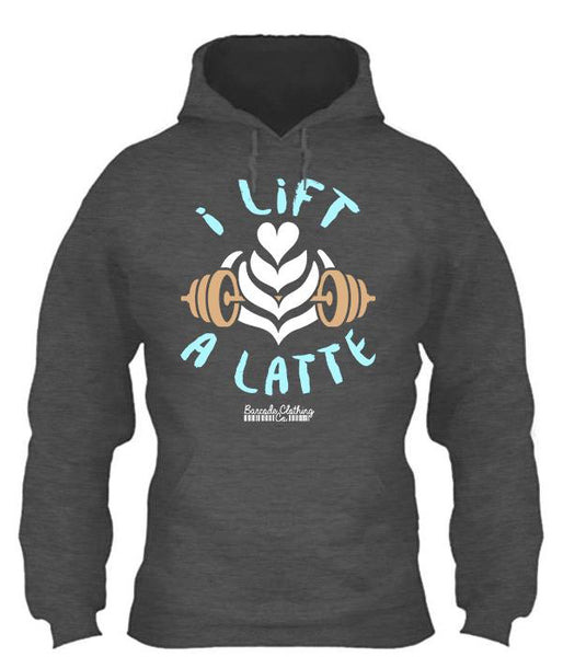 Shirts - I Lift A Latte