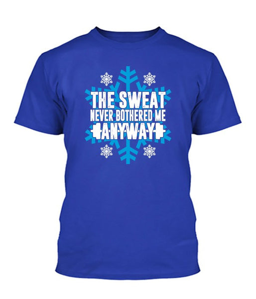 Sweat Never Bothered