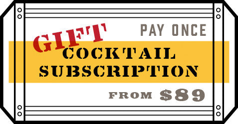 Pay Once Cocktail Subscription: from $89
