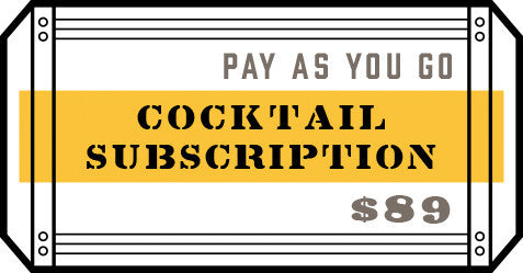 Pay As You Go Cocktail Subscription: $89