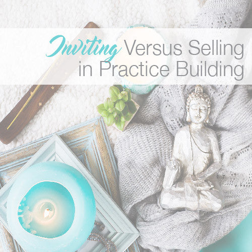 Inviting Versus Selling in Practice Building