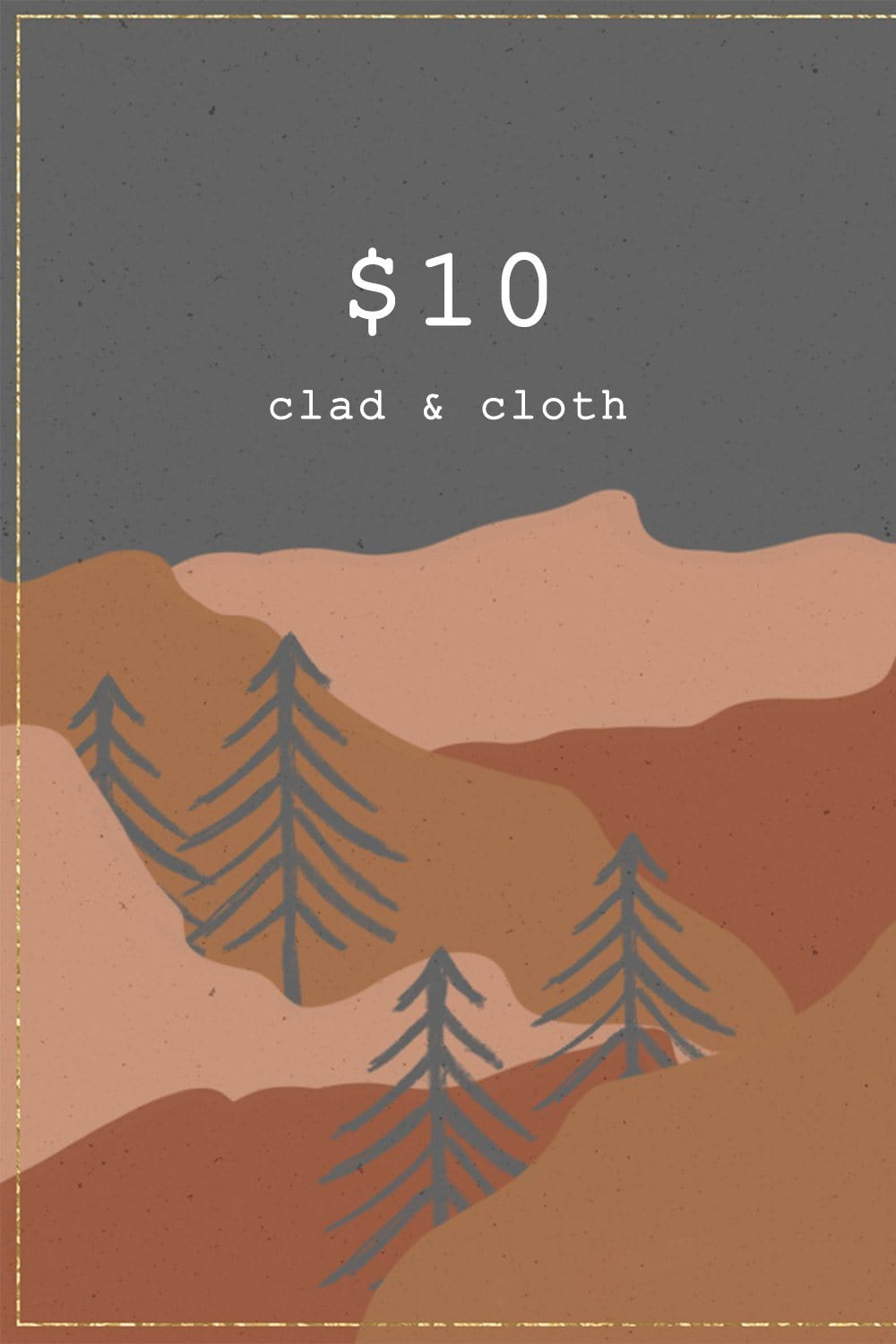 Clad and Cloth, CLAD & CLOTH Gift Card - $10, Clad & Cloth, Gift Card.