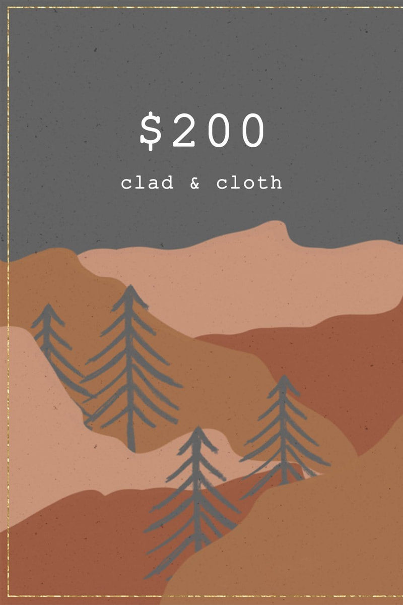 CLAD & CLOTH Gift Card - $200 Gift Card n/a Clad and Cloth
