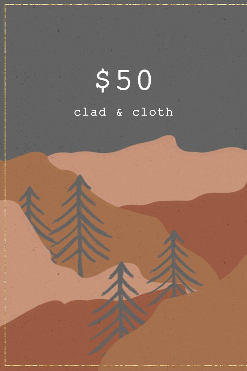 CLAD & CLOTH Gift Card - $50, cladandcloth, n/a.