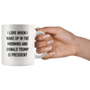 'I Love When I Wake Up In the Morning And Donald Trump is President' Mug - Great American Era, LLC
