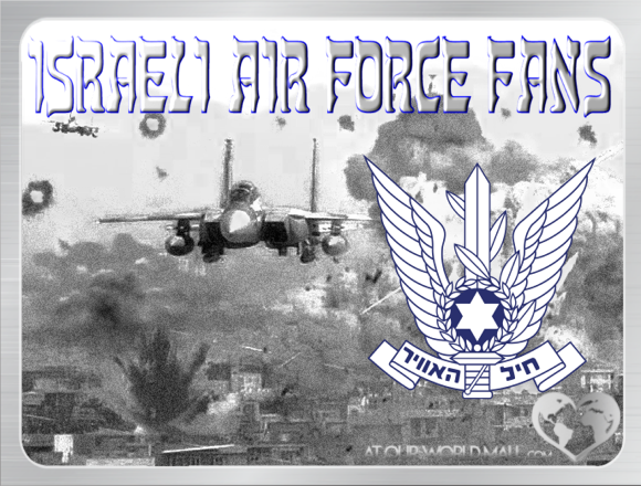 ✡ Israeli Air Force (IAF) Fans ✡