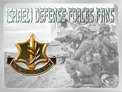 ✡ Israeli Defense Forces (IDF) Fans ✡