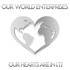Our World Enterprises LLC ~ Our Hearts Are In In!