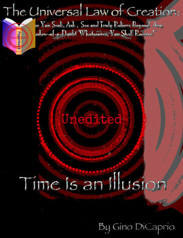 The Universal Law of Creation: Book II Time is an Illusion - Unedited Edition (Volume 2, Paperback Book)