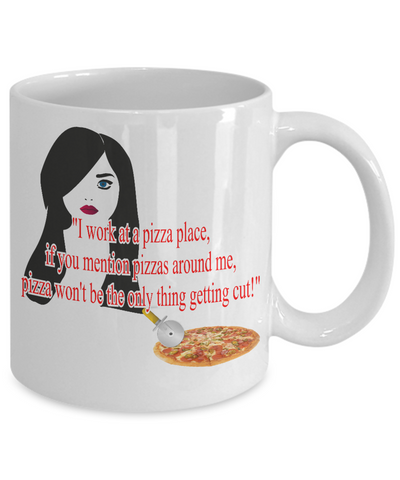 I Work In A Pizza Place... Mug