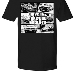 Drive It Like You Stole It Classic Car Double Sided Man or Woman TShirt