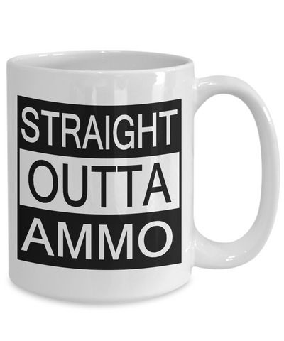 """STRAIGHT OUTTA AMMO"" Mugs"