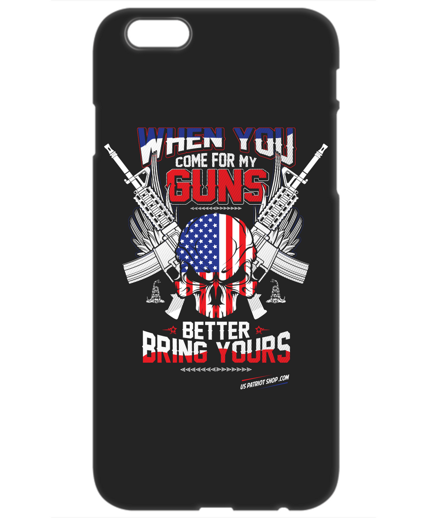When You Come For My Guns - Patriot  iPhone 6 Case
