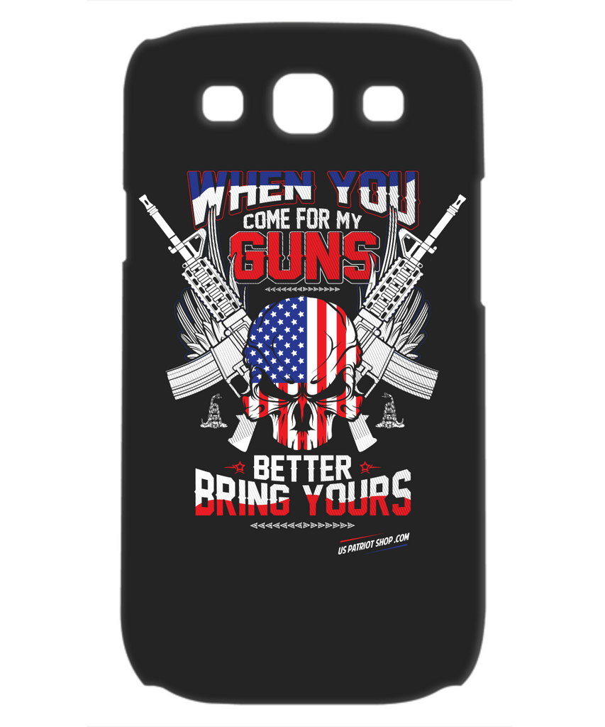 When You Come For My Guns - Patriot  Samsung Galaxy S3 Case