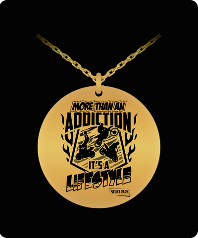 Laser Engraved 18K Gold Plated or Stainless Steel Stunt Park More Than An Addiction Necklace