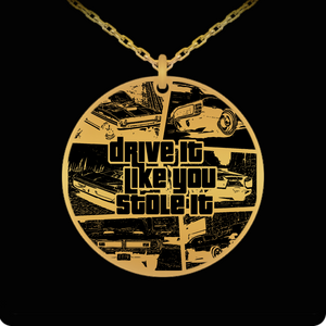 Laser Engraved 18K Gold Plated or Stainless Steel Drive It Like You Stole It Necklace