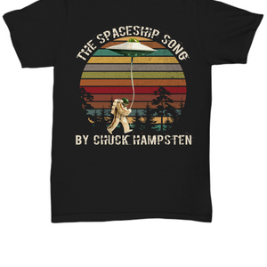 The Spaceship Song By Chuck Hampsten UFO Tee Shirt
