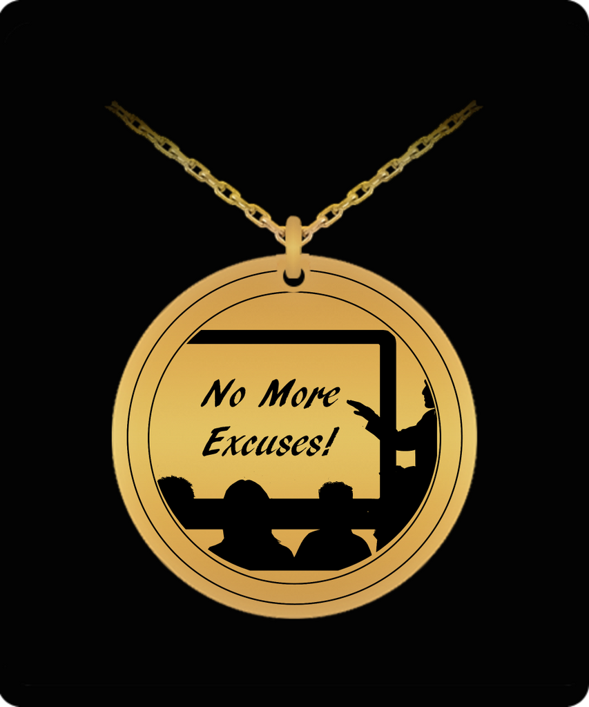 Laser Engraved 18K Gold Plated or Stainless Steel No More Excuses Coaching Education Necklace