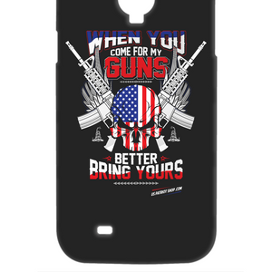 When You Come For My Guns - Patriot Samsung Galaxy S4 Case