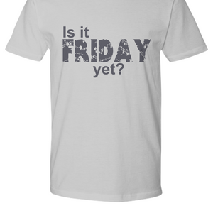 Is it FRIDAY yet? Mens Womens TShirt