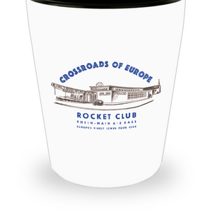 Rhein Main Air Base ROCKET CLUB Crossroads Of Europe Finest Of Lower Four Clubs Shot Glass
