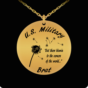 Laser Engraved 18K Gold Plated or Stainless Steel U.S. Military Brat Blowing In The Wind Necklace
