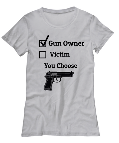 Gun Owner Victim You Choose Man or Woman TShirt