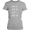 Have A Great Day Ladies T-Shirt