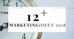 12+ MARKETING IDEEN FÜR 2018