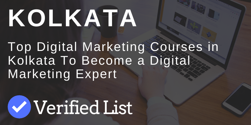 7 Best Digital Marketing Courses And Training Institutes in Kolkata