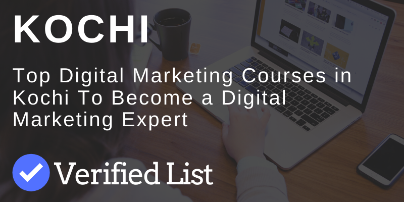 7 Best Digital Marketing Courses And Training Institutes in Kochi