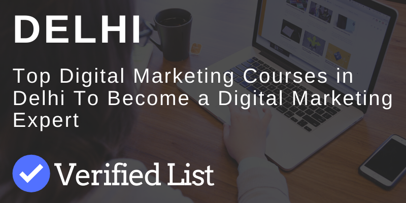 7 Best Digital Marketing Courses And Training Institutes in Delhi