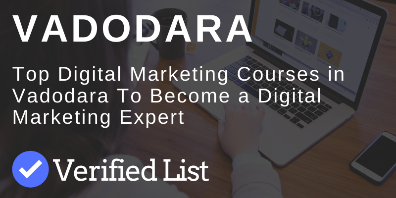 Best Digital Marketing Courses & Training Institutes in Vadodara