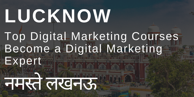 Digital Marketing Courses Training Institute Certification in Lucknow | Top & Best