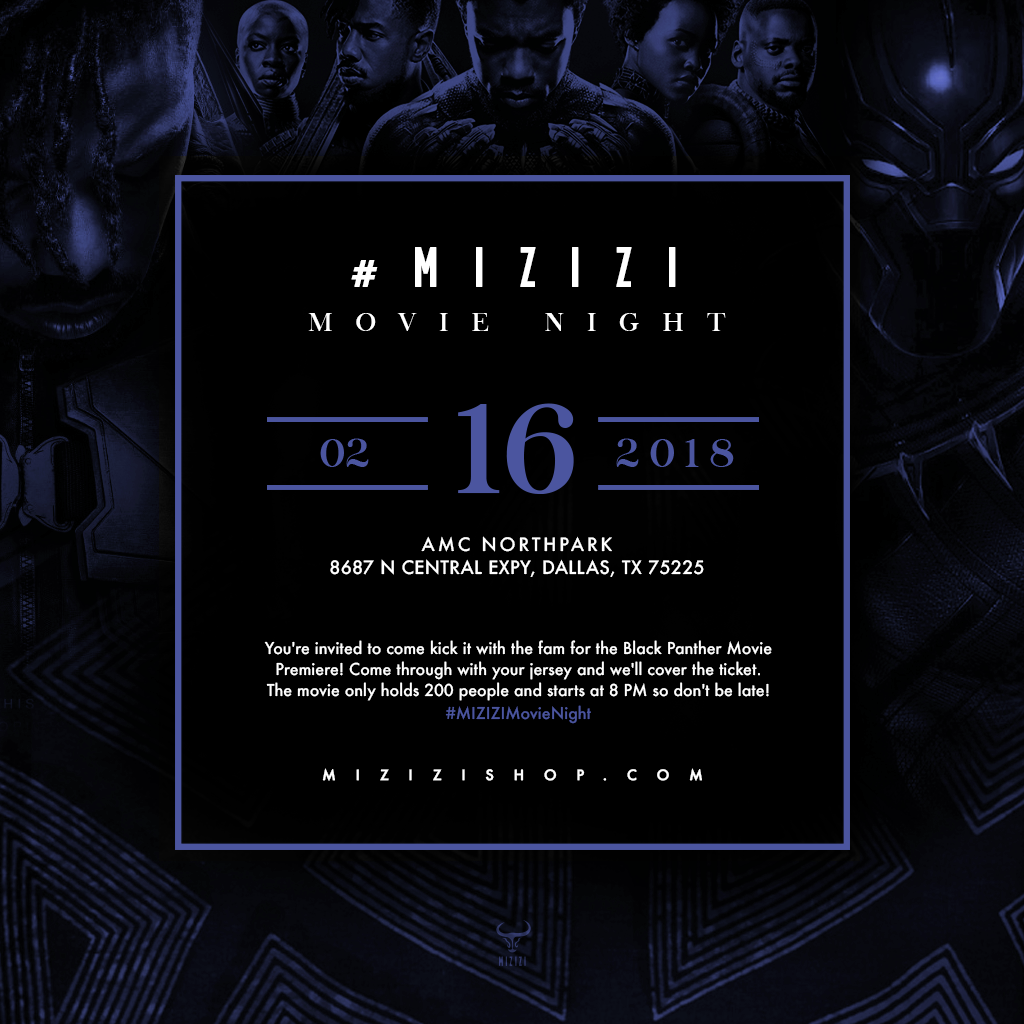 #MIZIZIMovieNight, Black-Owned Streetwear Brand sponsoring Black Panther premier tickets for 200 customers on 2/16