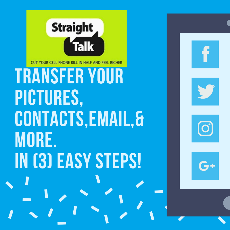 3 Fast Hacks to Easily Transfer your Straight Talk Phone Contacts, Pictures, and email to your New Android Phone